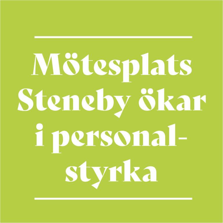 Mötesplats Steneby ökar i personalstyrka