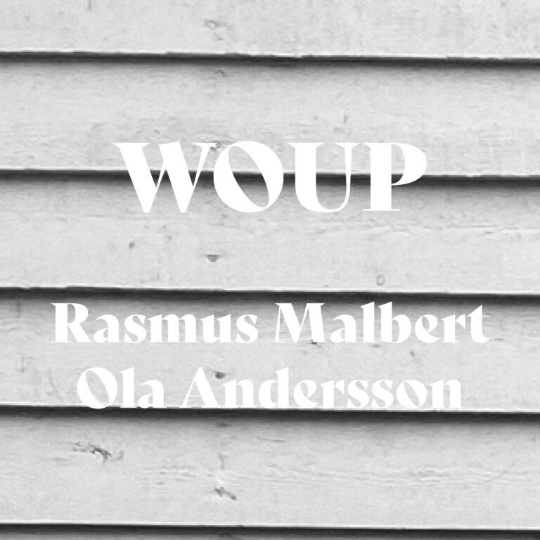 WOUP – Vi vill vara verksamma i ett nu och i ett sen