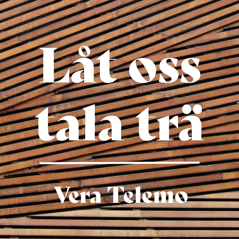 Låt oss tala trä_vera